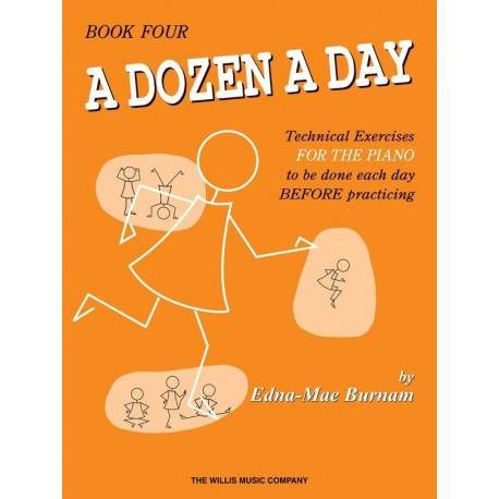 A DOZEN A DAY BOOK 4 FOR PIANO - Edna Mae Burnam