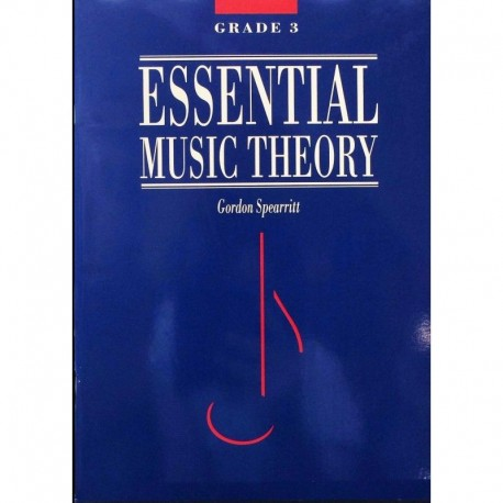 ESSENTIAL MUSIC THEORY GRADE 3 - GORDON SPEARRITT