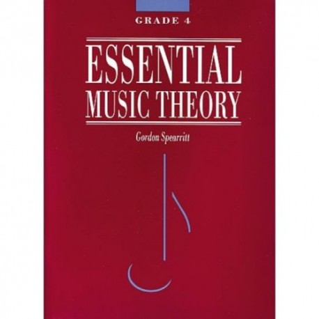 ESSENTIAL MUSIC THEORY GRADE 4 - GORDON SPEARRITT