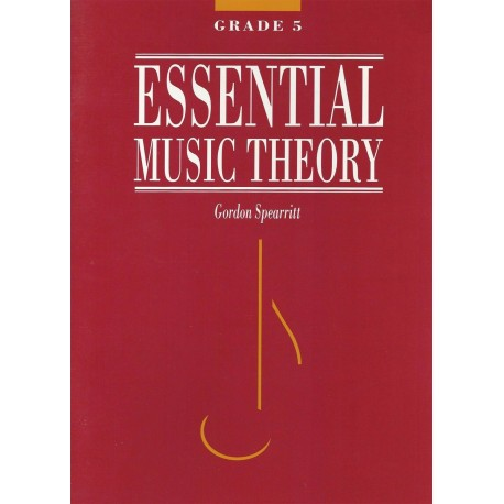 ESSENTIAL MUSIC THEORY GRADE 5 - GORDON SPEARRITT