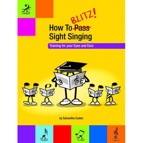 HOW TO BLITZ SIGHT SINGING FOR BEGINNERS TRAINING YOUR EYES AND EARS SAM COATES