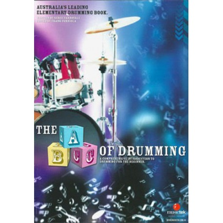 THE ABC OF DRUMMING. AUSTRALIA'S LEADING INSTRUCTIONAL DRUMMING BOOK