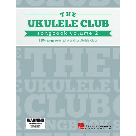 The Ukulele Club Songbook VOL 2 - 250+ Songs selected by and for Ukulele Clubs