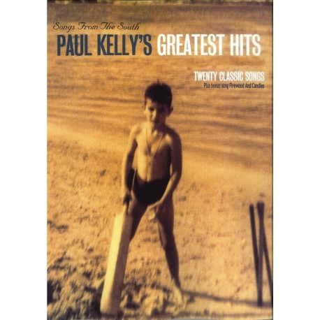PAUL KELLY SONGS FROM THE SOUTH GREATEST HITS PVG PIANO VOCAL GUITAR