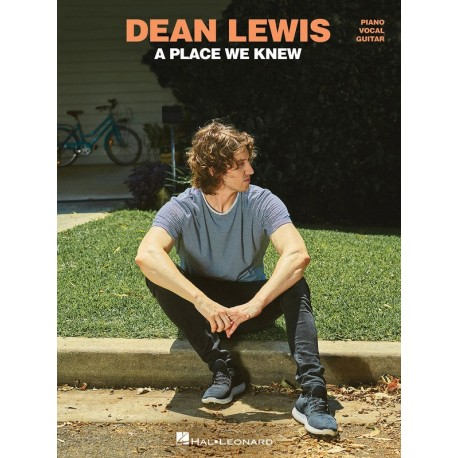 DEAN LEWIS A PLACE WE KNEW SHEET MUSIC PVG FOR PIANO VOCAL GUITAR