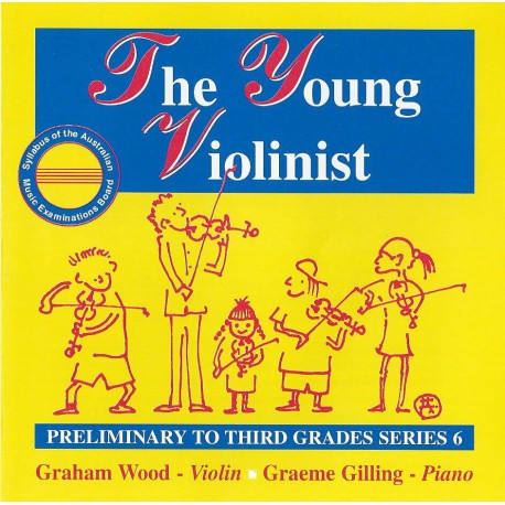 THE YOUNG VIOLINIST PRELIMINARY TO THIRD GRADE SERIES 6 - CD ONLY