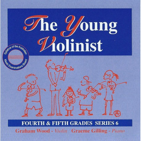 THE YOUNG VIOLINIST 4th /FOURTH  AND 5th /FIFTH GRADES SERIES 6 - CD ONLY