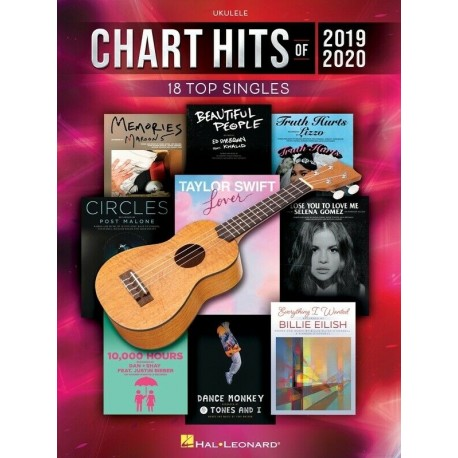 CHART HITS OF 2019 AND 2020 18 TOP SINGLES FOR UKULELE