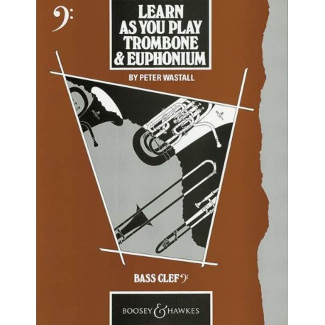 LEARN AS YOU PLAY TROMBONE AND EUPHONIUM BOOK BY PETER WASTALL